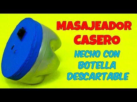 (1321) COMO HACER UN MASAJEADOR ELECTRICO CASERO CON BOTELLA DESCARTABLE Maquina Para Dar Masajes Facil - YouTube