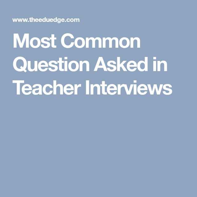 Most Common Question Asked in Teacher Interviews