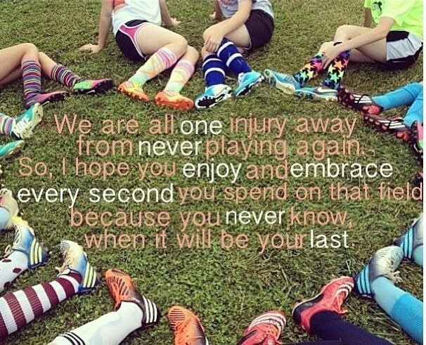 I wanna cry thinking that I won't be able to play soccer forever