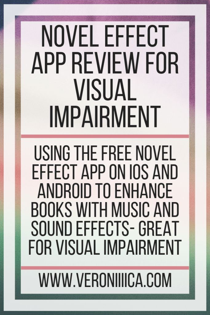 Novel Effect App Review For Visual Impairment Reading