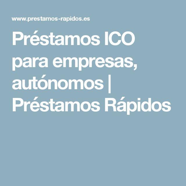 Préstamos ICO para empresas, autónomos | Préstamos Rápidos