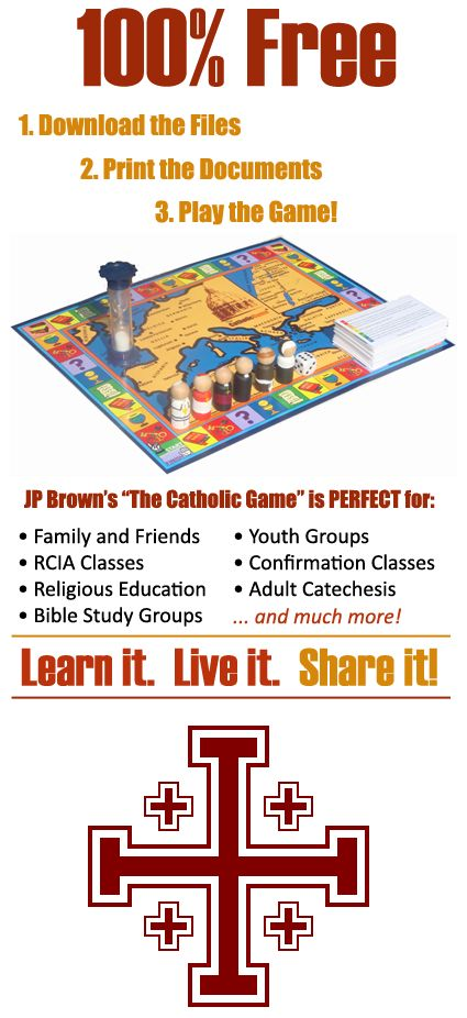 """The Catholic Game — The main purpose of The Catholic Game is plain and simple: To educate people of all ages about the Catholic Church in a fun, instructional manner. Taking Pope Benedict XVI's words to heart: """"The deposit of faith is a priceless treasure which each generation must pass on to the next by winning hearts to Jesus Christ and shaping minds in the knowledge, understanding and love of his Church."""""""