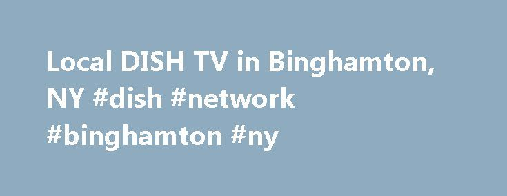 Local DISH TV in Binghamton, NY #dish #network #binghamton #ny http://minnesota.nef2.com/local-dish-tv-in-binghamton-ny-dish-network-binghamton-ny/  # DISH Network Deals for Binghamton, NY. Showing locals for 13901. Check your specific zipcode here. Channels you receive from DISH may vary. The Hopper and Joey are the latest technology in TV equipment in the Binghamton, New York area. We offer a customer friendly user interface guide on the Hopper to quickly, and easily locate your favorite…