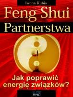 Feng shui partnerstwa / Iwona Kubis Jak poprzez feng shui poprawić energię związków i kontakty międzyludzkie?
