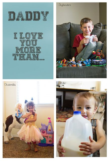 Take a picture of your kids with their favorite things and give to Dad for Fathers Day, saying Daddy I love you more than... :)