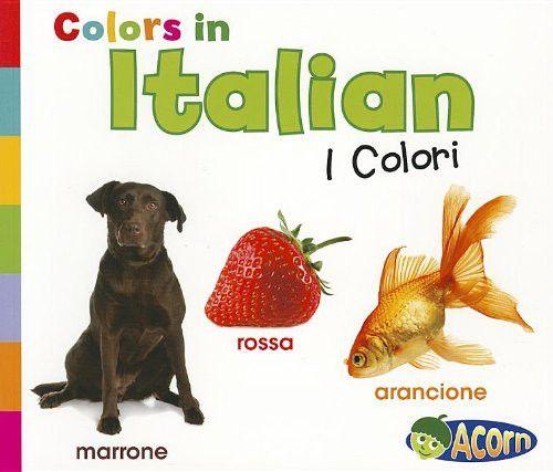 Colors in Italian: I Colori (World Languages - Colors) (Multilingual Edition)