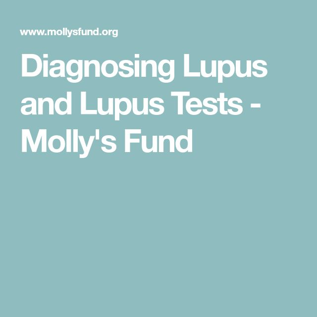 Diagnosing Lupus and Lupus Tests - Molly's Fund