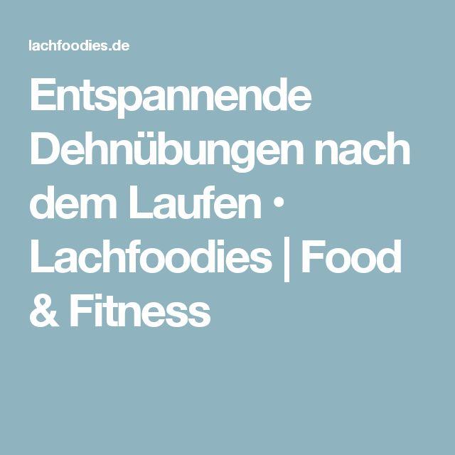 Entspannende Dehnübungen nach dem Laufen • Lachfoodies | Food & Fitness