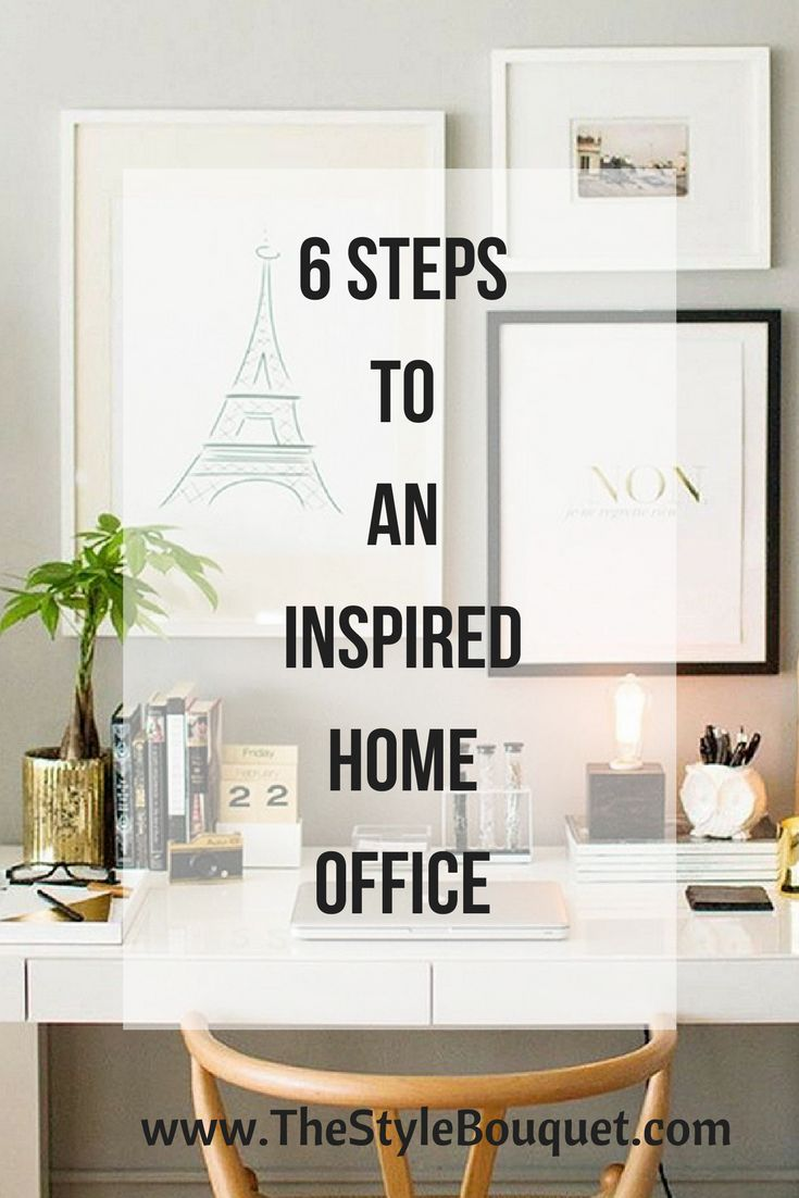 6 Steps to An Inspired Home Office #homeoffice #homeofficeideas #interiordesignideas #interiordecorating #interiorstyling
