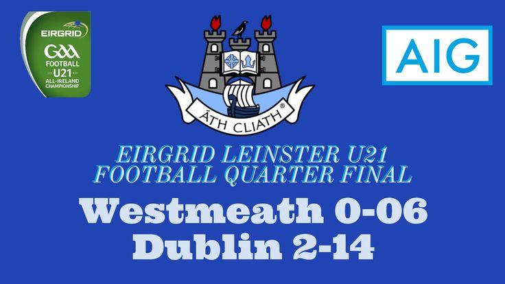 DUBLIN'S U21's EASE PAST WESTMEATH | We Are Dublin GAA