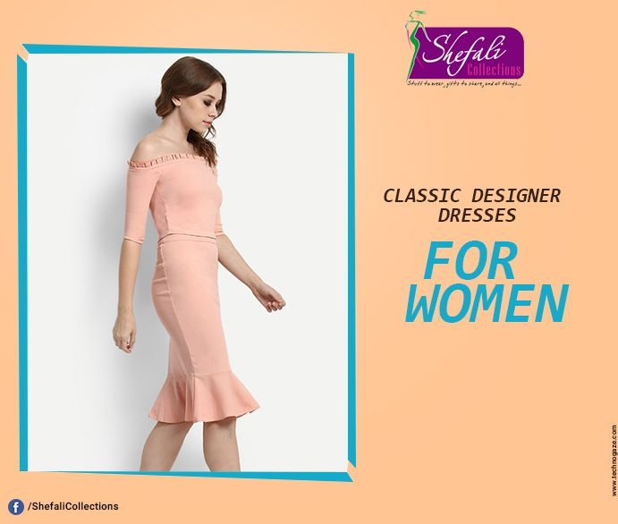 Classic Designer Dresses For Women !! Buy Now Your Favourite Dress.. #ShefaliCollections #Clothes #Fashion #Brand #Style #Dresses #WesternWear #Kurtas #Tops #Jeans #Suits
