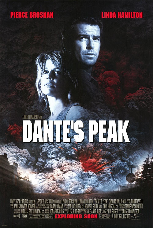 Dante's Peak--my guilty pleasure. I love disaster movies