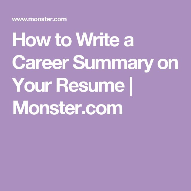 How to Write a Career Summary on Your Resume | Monster.com