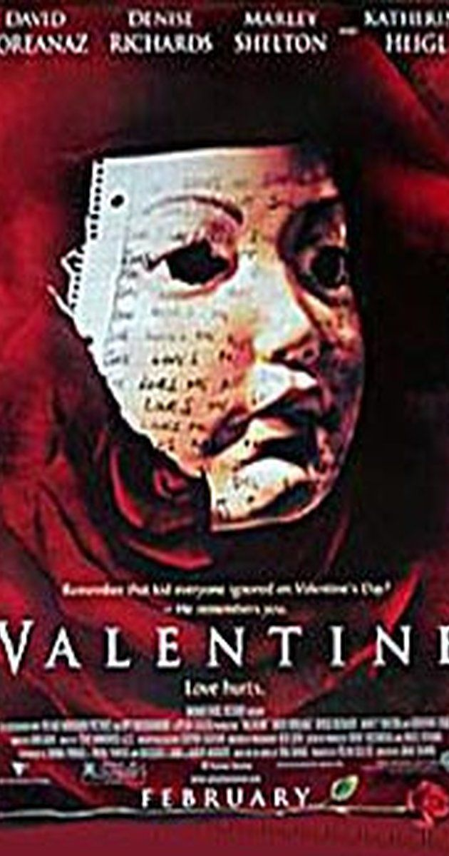 Directed by Jamie Blanks.  With Denise Richards, David Boreanaz, Marley Shelton, Jessica Capshaw. Five women are stalked by an unknown assailant while preparing for Valentine's Day