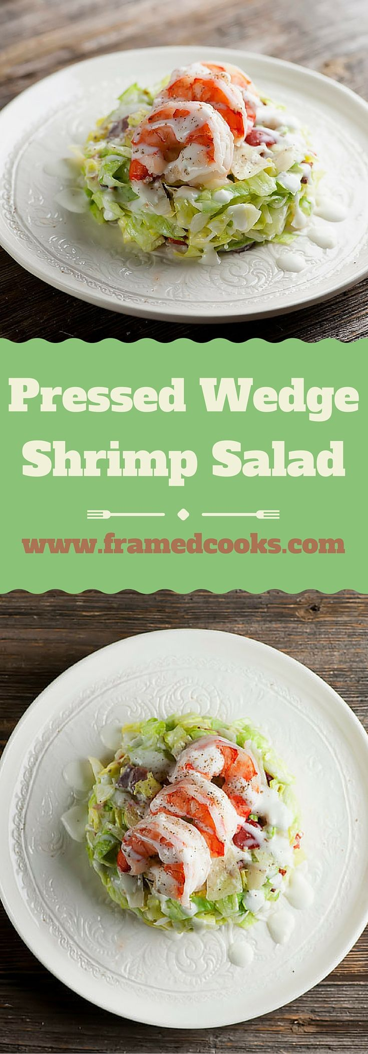 Jazz up your wedge salad with this recipe that calls for pressing it together and topping it with shrimp!