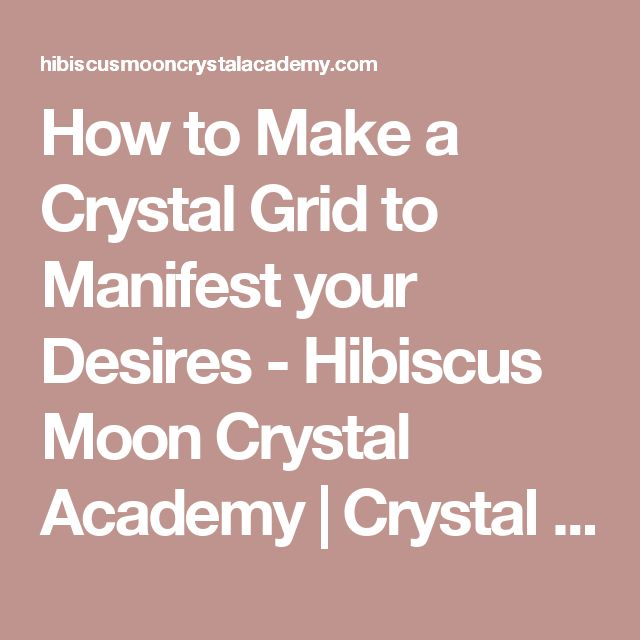 30 best crystals gemstones minerals images on pinterest how to make a crystal grid to manifest your desires hibiscus moon crystal academy fandeluxe Images