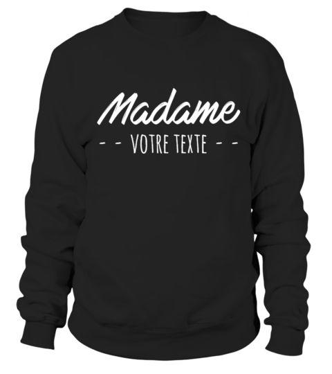 # Madame [Personnalisable] .  Edition limitée Mad !➡Notre page facebook ici⬅Modèlespersonnalisables :➡MADAME...couleurs foncées➡MADAME...couleurs clairs➡MADEMOISELLE...couleurs foncées➡MADEMOISELLE...couleurs clairs➡MONSIEUR...couleurs foncées➡MONSIEUR...couleurs clairs