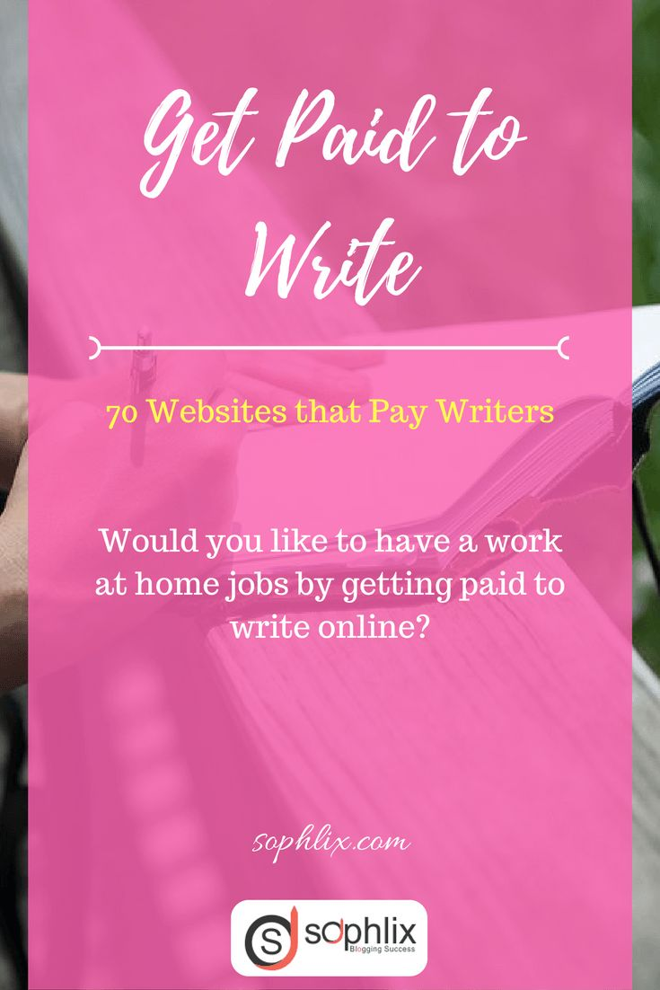 4 Sites That Pay You Over $100 To Write