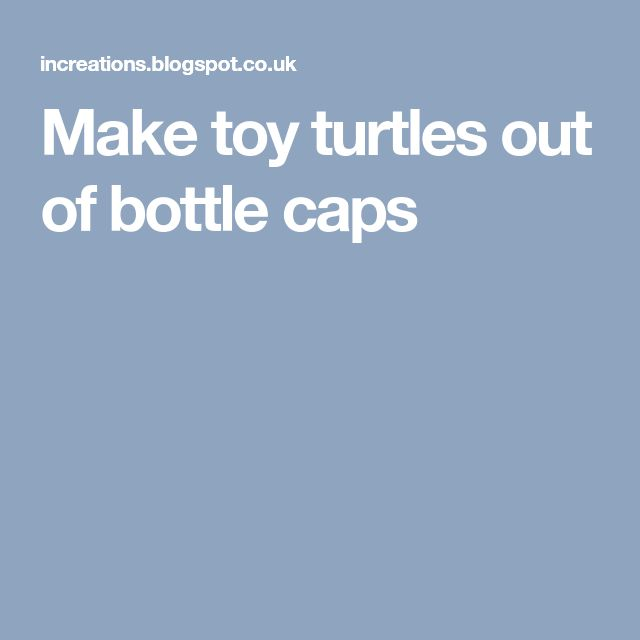 Make toy turtles out of bottle caps