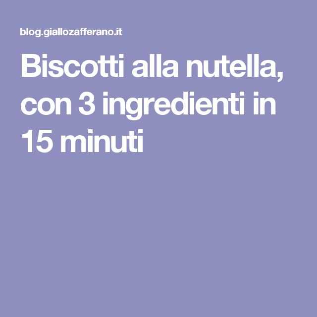 Biscotti alla nutella, con 3 ingredienti in 15 minuti