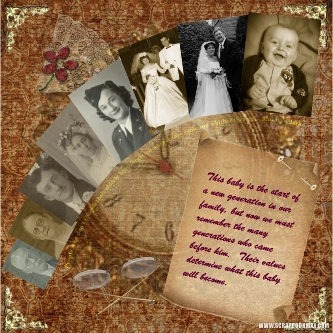 A New Generation...this lovely heritage page uses multiple photos (individual, couple and with their baby) 'through the years' in a gentle arch design without looking too crowded.