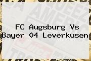 http://tecnoautos.com/wp-content/uploads/imagenes/tendencias/thumbs/fc-augsburg-vs-bayer-04-leverkusen.jpg Bayer 04 Leverkusen. FC Augsburg vs Bayer 04 Leverkusen, Enlaces, Imágenes, Videos y Tweets - http://tecnoautos.com/actualidad/bayer-04-leverkusen-fc-augsburg-vs-bayer-04-leverkusen/