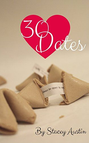 30 Dates by Stacey Austin Great romantic comedy! Must read!