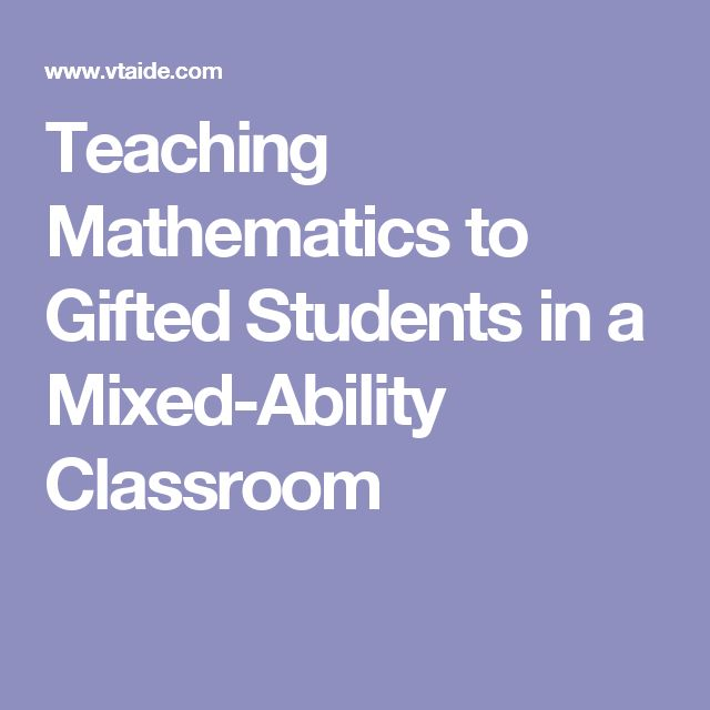 Teaching Mathematics to Gifted Students in a Mixed-Ability Classroom