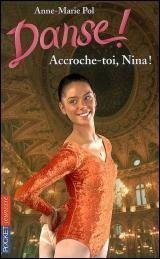Accroche-toi, Nina ! - Anne-Marie Pol