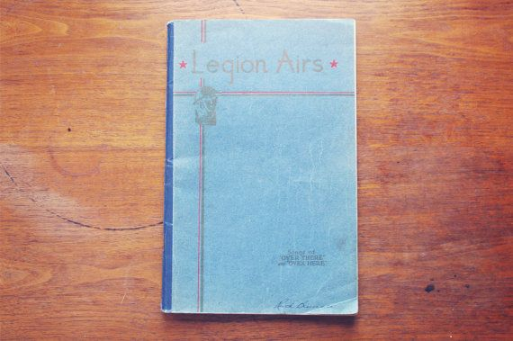 Legion Airs World War I Songbook Songs of Over There and by 1322, $20.00
