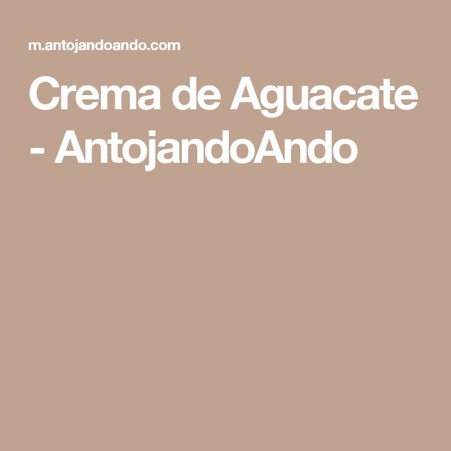Crema de Aguacate - AntojandoAndo