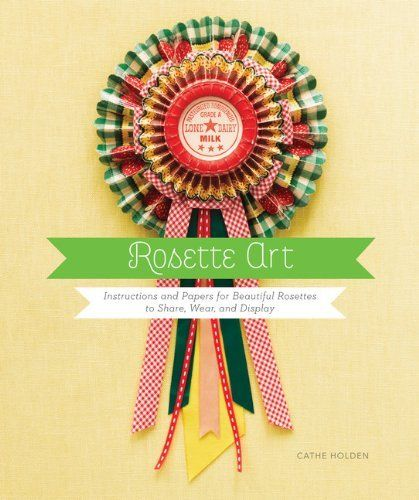 Rosette Art: Instructions and Papers for Beautiful Rosettes to Share, Wear, and Display by Cathe Holden, http://www.amazon.com/dp/1452111049/ref=cm_sw_r_pi_dp_MCiNqb0J3CRN1