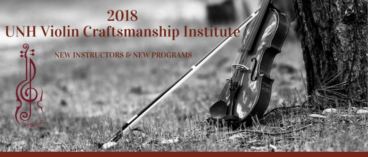 UNH's Violin Craftsmanship Institute - maybe we can get Dad's violin repaired!