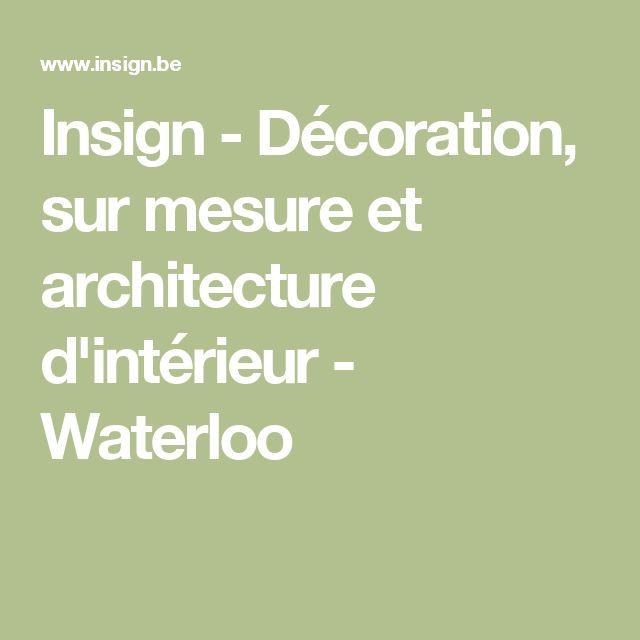 Insign - Décoration, sur mesure et architecture d'intérieur - Waterloo