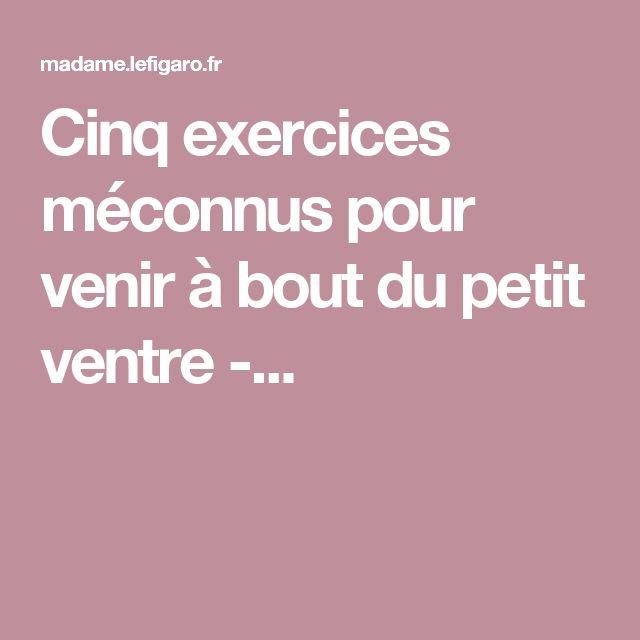 Cinq exercices méconnus pour venir à bout du petit ventre -...