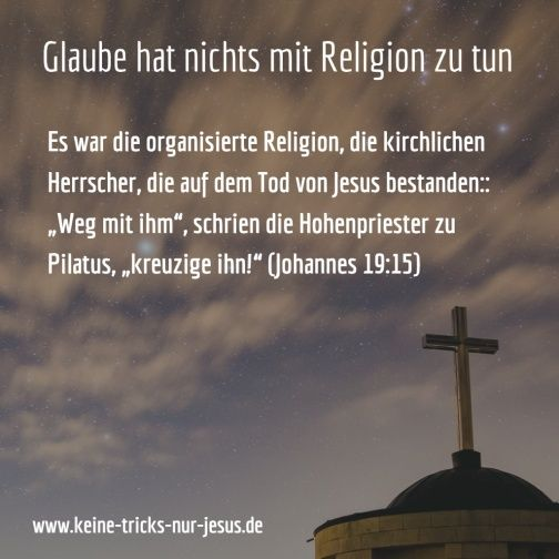 """Viele """"KirchenChristen"""" meinen, Sie seien gerettet, weil sie an Gott glauben. Nun ist es toll und notwendig, an Gott zu glauben. Aber an Gott glauben viele. Der Glaube an Gott rettet niemanden vor der Hölle. Selbst Teufel und Dämonen glauben an Gott: """"Du glaubst, daß es nur einen Gott gibt? Du tust recht daran; aber das glauben auch die Teufel (= die bösen Geister)…"""" (Jakobus 2:19; Menge Bibel, 1939) — Also nur der Glaube an Gott rettet einen nicht vor der Hölle."""