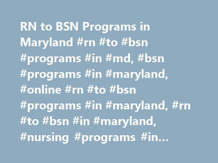 RN to BSN Programs in Maryland #rn #to #bsn #programs #in #md, #bsn #programs #in #maryland, #online #rn #to #bsn #programs #in #maryland, #rn #to #bsn #in #maryland, #nursing #programs #in #maryland http://new-jersey.remmont.com/rn-to-bsn-programs-in-maryland-rn-to-bsn-programs-in-md-bsn-programs-in-maryland-online-rn-to-bsn-programs-in-maryland-rn-to-bsn-in-maryland-nursing-programs-in-maryland/  # Discover RN to BSN Programs in Maryland (found programs from 46 schools) State Nursing…