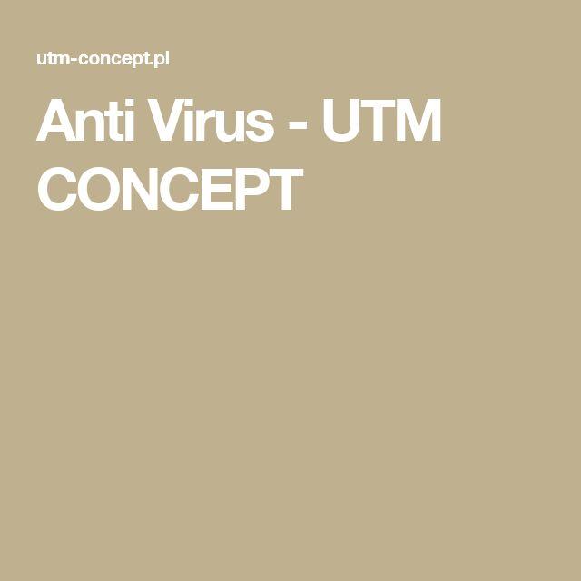 Anti Virus - UTM CONCEPT