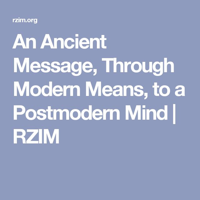 An Ancient Message, Through Modern Means, to a Postmodern Mind | RZIM