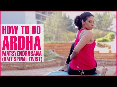 how to do the ardha matsyendrasana and what are its