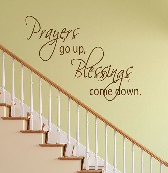 Prayers Go Up, Blessings Come Down Inspiritional Vinyl Sign Wall Decal