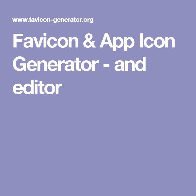 Favicon & App Icon Generator - and editor