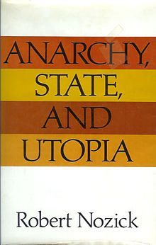 best robert nozick ideas anarchism libertarian  essay on anarchy the state and utopia anarchy state and utopia essay distributive justice robert nozick from anarchy state and utopia
