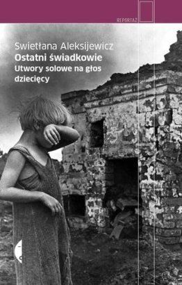 Ostatni świadkowie - Swietłana Aleksijewicz