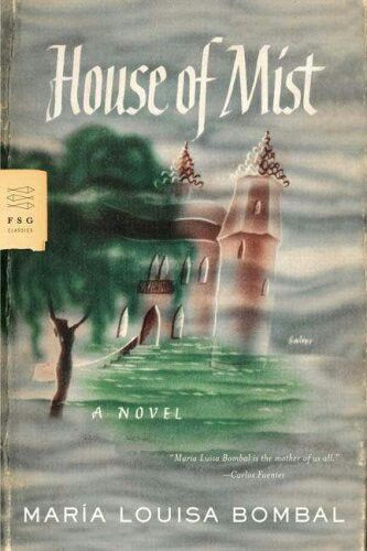 House of Mist - early magical realism by Maria Luisa Bombal