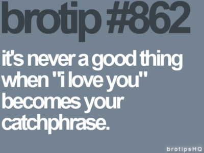 brotip #862: Bro Tips, Shared Thoughts, Boys Teenagers Posts, I Love You, Brotip 862, Love Quotes, Quotes Bro