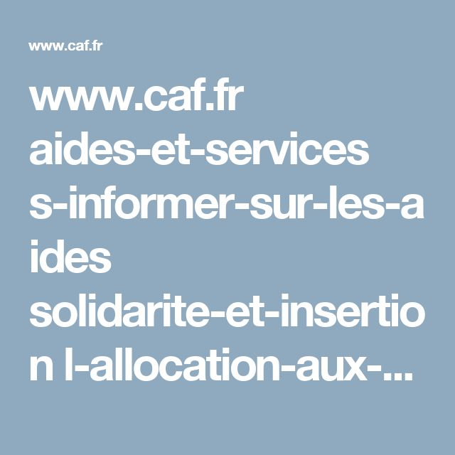 www.caf.fr aides-et-services s-informer-sur-les-aides solidarite-et-insertion l-allocation-aux-adultes-handicapes-aah