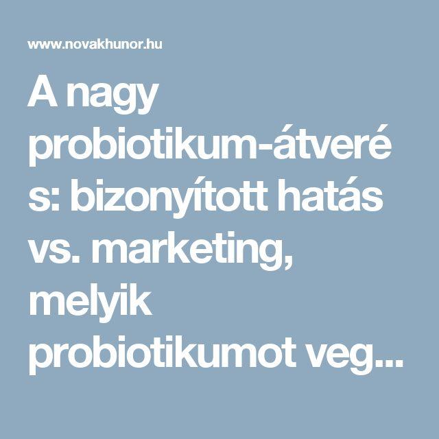 A nagy probiotikum-átverés: bizonyított hatás vs. marketing, melyik probiotikumot vegyük?