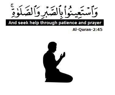 """And seek help through patience and prayer"" Al-Quran 2-45"