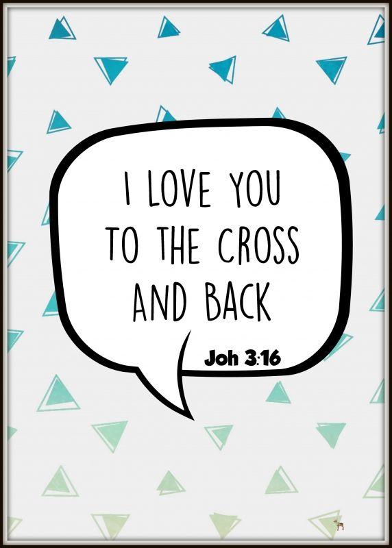 I love you to the Cross #posters #christelijketeksten #bijbelvers #christen #christelijke #gelovigen #kerk #bemoedigendeteksten #quotes